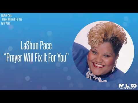 LaShun Pace - Prayer Will Fix It For You (Lyric Video)