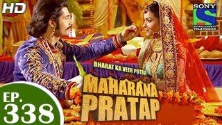 Bharat Ka Veer Putra Maharana Pratap - महाराणा प्रताप - Episode 338 - 29th December 2014
