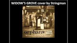 """Widow s grove"" cover by stringman (Tom waits)"
