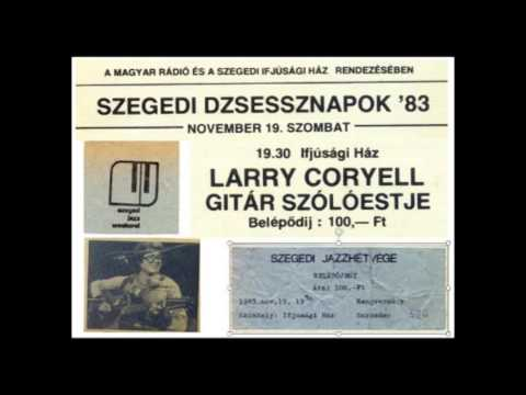 Larry Coryell - Szegedi Jazznapok 1983