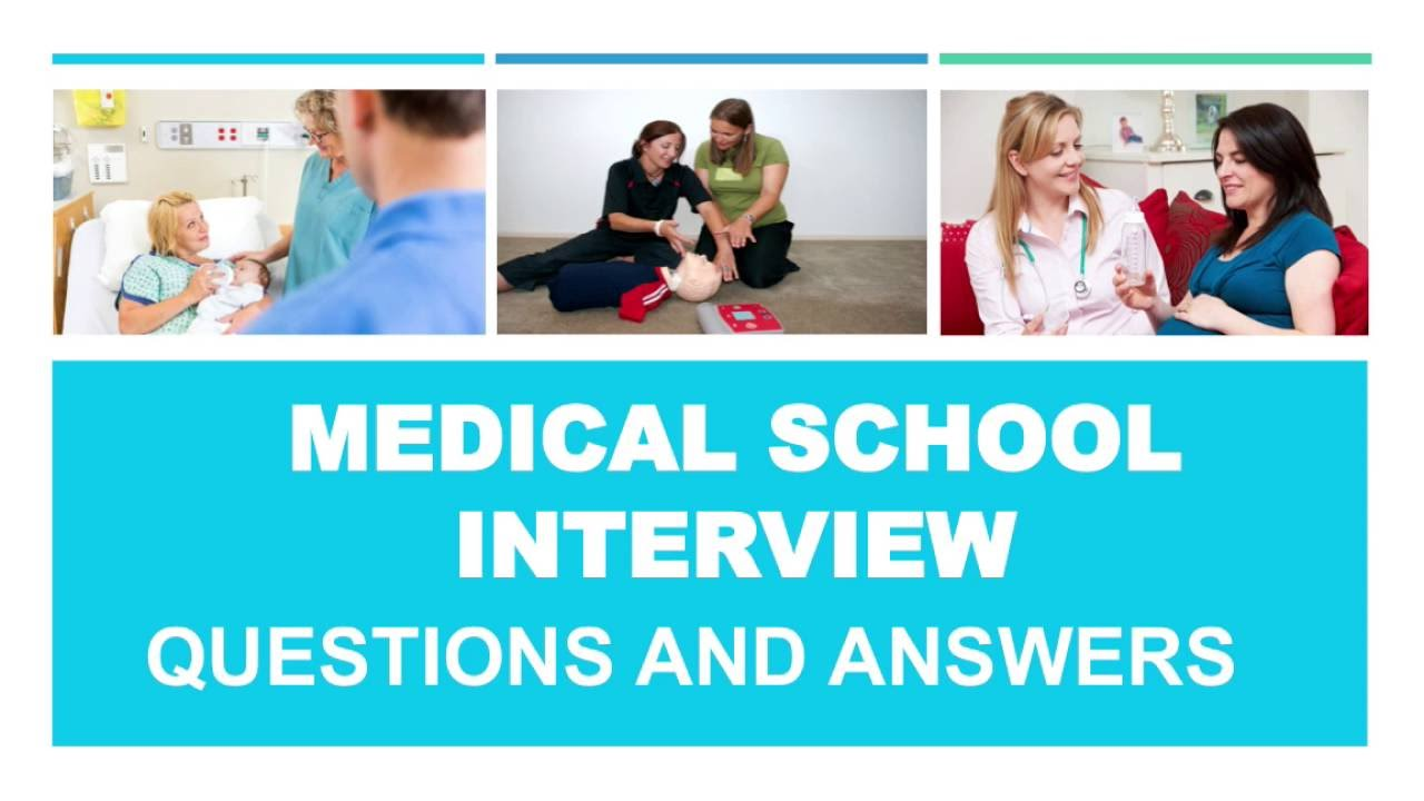 Medical School Applications - Interview Questions and Answers