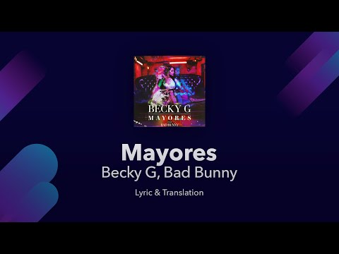 Becky G, Bad Bunny - Mayores Lyrics English And Spanish - Translation / Subtitles