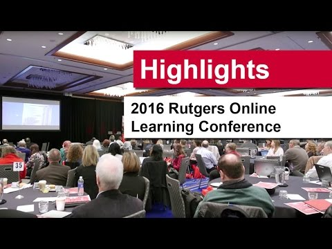 Highlights Video: Rutgers Online Learning Conference Mid-Atlantic Region 2016 Highlights Video