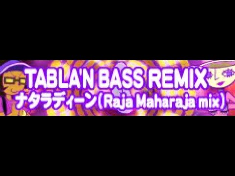 TABLA'N BASS REMIX 「ナタラディーン (Raja Maharaja mix)」