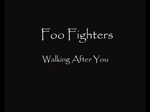 Foo Fighters - Walking After You ( Lyric HQ )