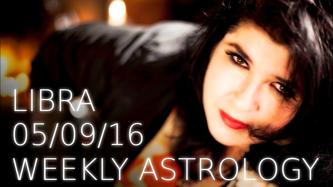 Libra Weekly Libra Weekly Astrology Forecast September 5th Youtube