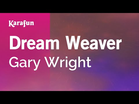 Karaoke Dream Weaver - Gary Wright *