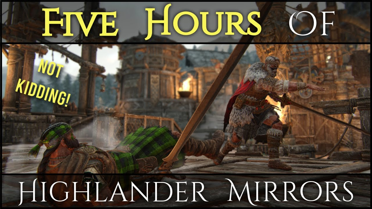 This Matchup is Pure Art | Half a Year of Max Rep Highlander Mirrors [For Honor]