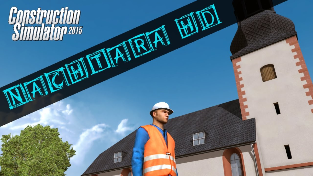 Let's Play Construction Simulator 2015 mit NachtaraHD & Slyfer | Episode #001