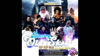 DJ DOTCOM PRESENTS BLAZING OLD SKOOL HIPHOP MIX VOL 1 CLEAN VERSION DIAMOND SERIES - Stafaband
