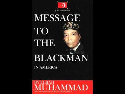 MESSAGE TO THE BLACKMAN-(AUDIO BOOK) Pt. 1/4~Hon. Elijah Muhammad