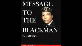 MESSAGE TO THE BLACKMAN-(AUDIO BOOK) Pt. 1/4~Hon. Elijah Muhammad