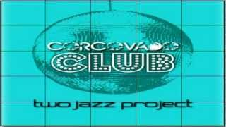 Corcovado Club Part II by Two Jazz Project