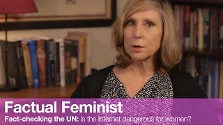 Fact-checking the UN: Is the Internet dangerous for women? | FACTUAL FEMINIST