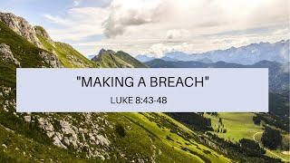 Sunday Service: Making a Breach