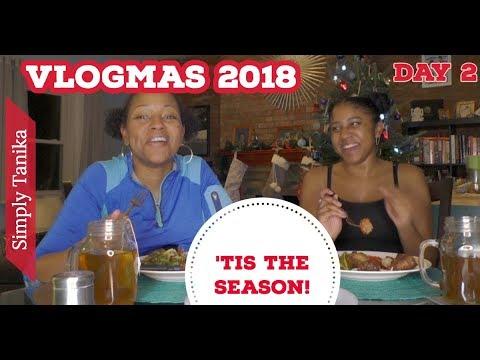 Vlogmas 2018 Day 2 : 'Tis The Season