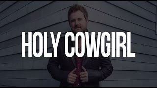 Watch J Michael Harter Holy Cowgirl video