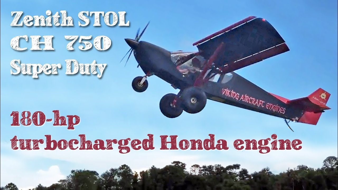 Flying the stol ch 750 super duty with 180 hp turbocharged honda