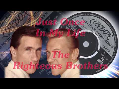 Righteous Brothers  -  Just Once In My Life