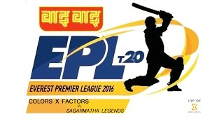 Everest Premier League T20 - Sagarmatha Legends Vs Colors X Factors
