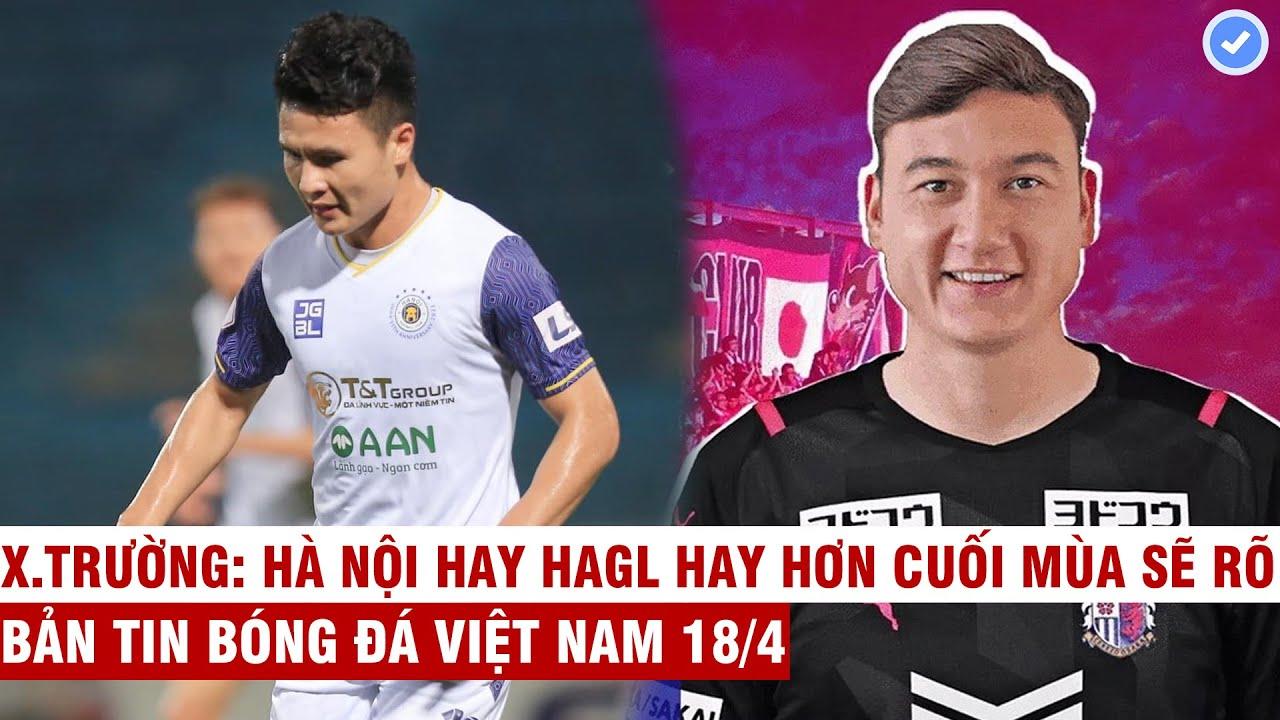 VN Sports 18/4   Quang Hải:Kém HAGL 9đ đâu phải vấn đề lớn, Văn Lâm hết cách ly-ra mắt CLB Nhật Bản