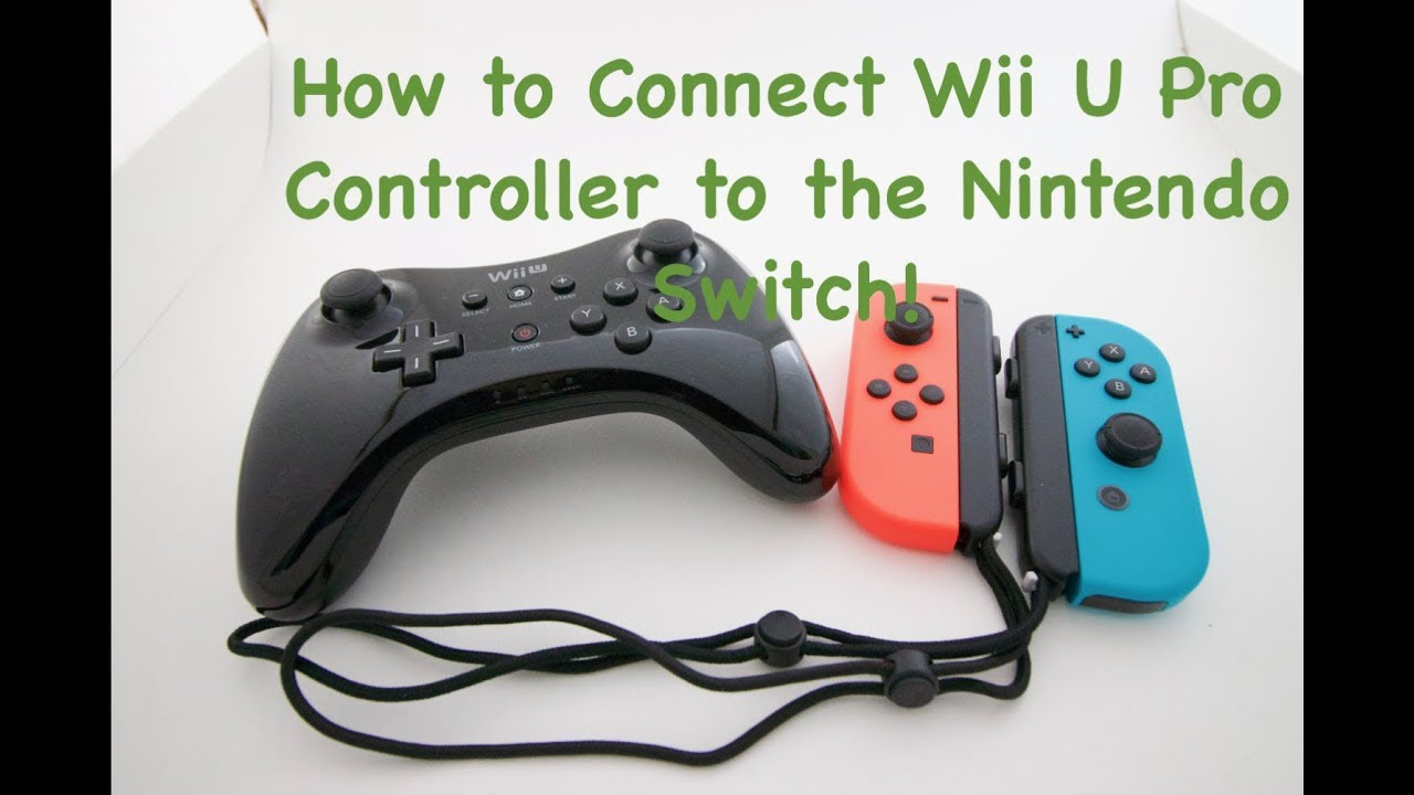 How to Connect Wii U Pro Controller to the Nintendo Switch - YouTube