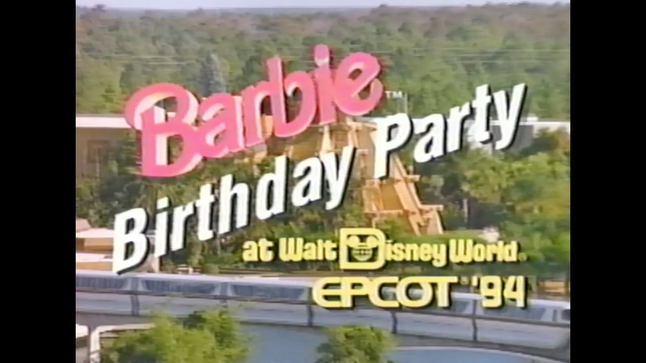 Barbie Birthday Party at Walt Disney World EPCOT 1994 YouTube