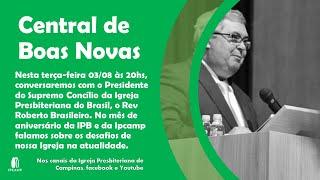 Aniversário da IPB - CENTRAL DE BOAS NOVAS