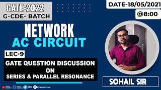 Lec 09    GATE Question Discussion on Series \u0026 Parallel Resonance    Network Theory    G-CDE BATCH