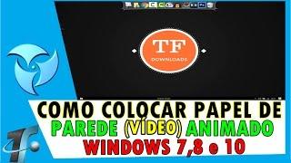 Como Colocar Papel de Parede Animado Windows 7,8 e 10 - Canal TF