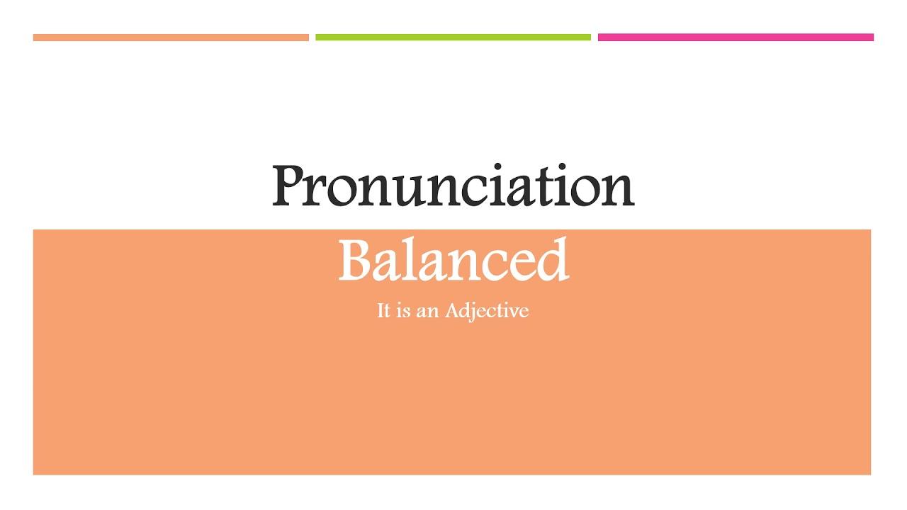 balanced word pronunciation youtube