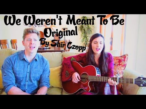 We Weren't Meant To Be (ft. Michael Land) (Original)