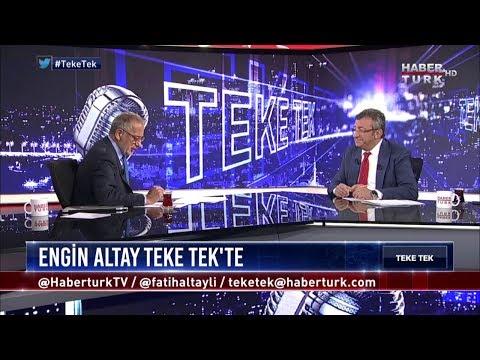 Teke Tek - 10 Temmuz 2018 (CHP Grup Başkanvekili Engin Altay)