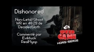 Speed Game Hors-Série: Dishonored Non-letal/Ghost par DecidedSloth !
