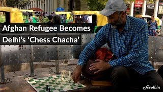The Afghan Refugee Who has become Delhi's beloved 'Chess Chacha'