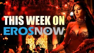 This Week on Eros Now