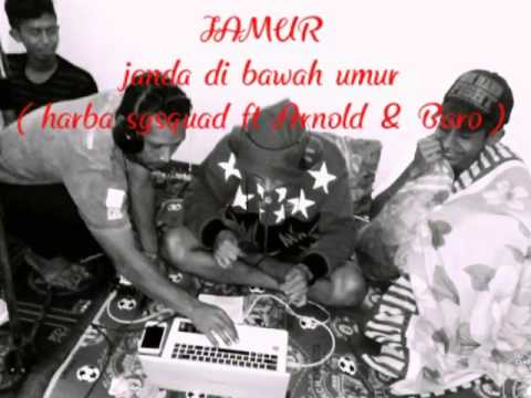 Harba sgsquad ft Arnold & baro - JAMUR (janda di bawah umur)