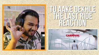 REACTION ON KING - TU AAKE DEKHLE REACTION | THE CARNIVAL | THE LAST RIDE | TCRH