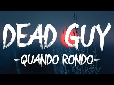 Quando Rondo – Dead Guy (Lyrics)
