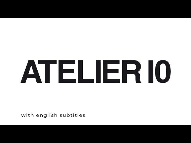ATELIER I0 - with english subtitles