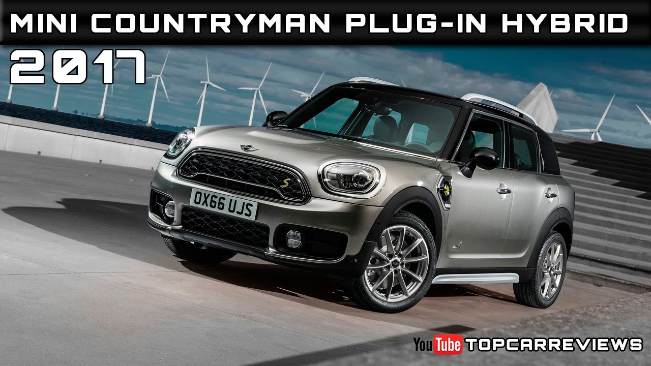 2017 Mini Countryman Plug In Hybrid Review Rendered Price Specs Release Date You