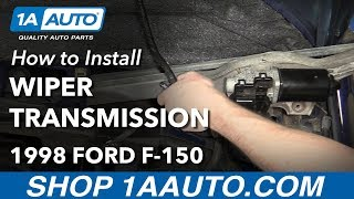 how to install replace windshield wiper transmission 1997 99 ford f 150