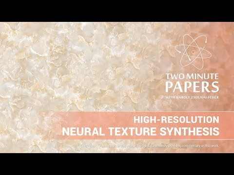 High-Resolution Neural Texture Synthesis   Two Minute Papers #221