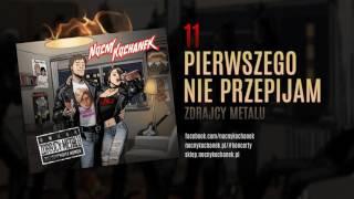 11. Nocny Kochanek - Pierwszego Nie Przepijam (oficjalny odsłuch albumu)