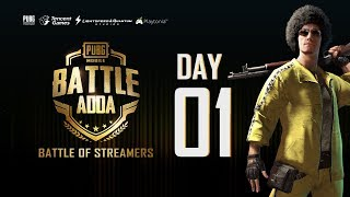 PUBG MOBILE | Battle Adda - The Battle of Indian Streamers - Day 1 ft Future Gaming