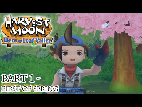 Harvest Moon: Hero Of Leaf Valley [Part 1 - First Of Spring]