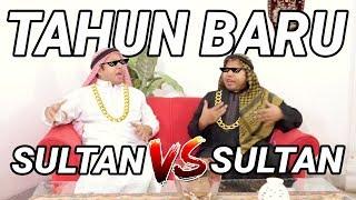 TAHUN BARU SULTAN VS SULTAN