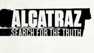 ALCATRAZ SEARCH FOR THE TRUTH 2015