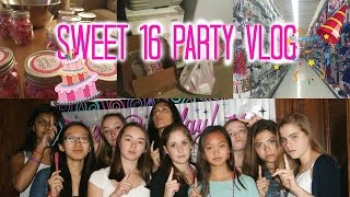 Sweet 16 Birthday Party Vlog!