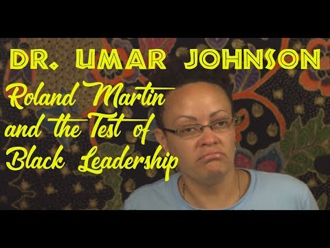 dr-umar-johnson-roland-martin-and-the-test-of-black-leadership-7-12